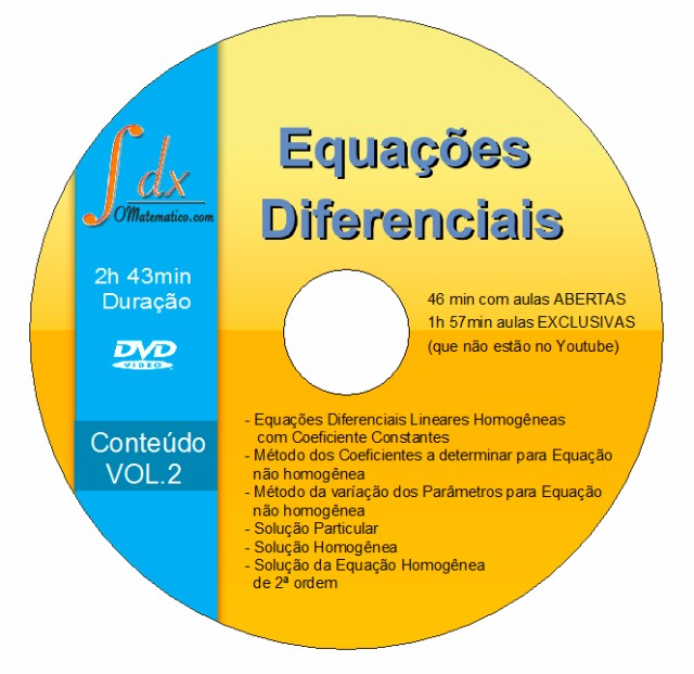 DVD Equações Diferenciais vol.2 com 1h57min aula exclusiva(NÃO estão no Youtube)e 46min aula aberta