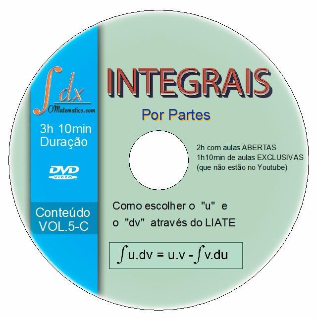DVD Vol.5-C Integral por Partes com 1h10min aulas exclusivas e 2h aulas abertas