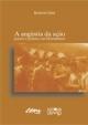 A angústia da Ação - Poesia e política em Drummond - Roberto Said