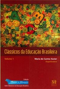 Clássicos da Educação Brasileira Volume 4