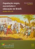 População Negra, Escravismo e Educação no Brasil - Vera Lúcia Nogueira
