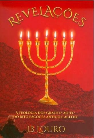 056 - Revelações A Teologia dos Graus 1 ao 33 do Rito Escocês Antigo e Aceito