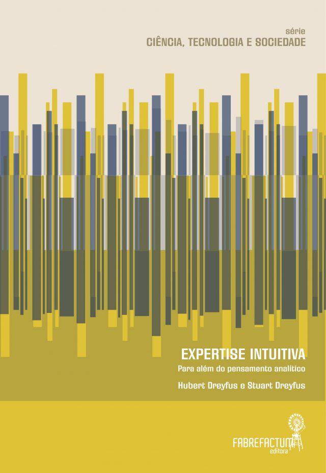Expertise Intuitiva - Para além do pensamento analítico