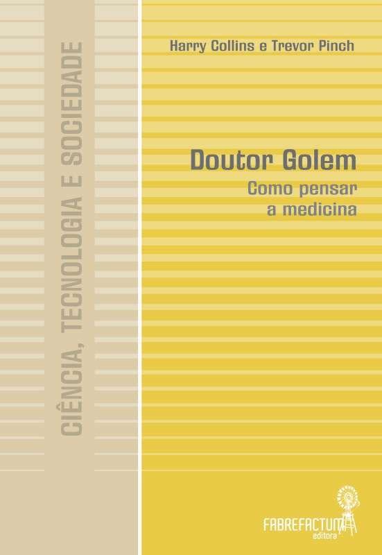 Doutor Golem - Como pensar a medicina
